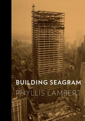 Building Seagram By Lambert, Phyllis/ Bergdoll, Barry (FRW)