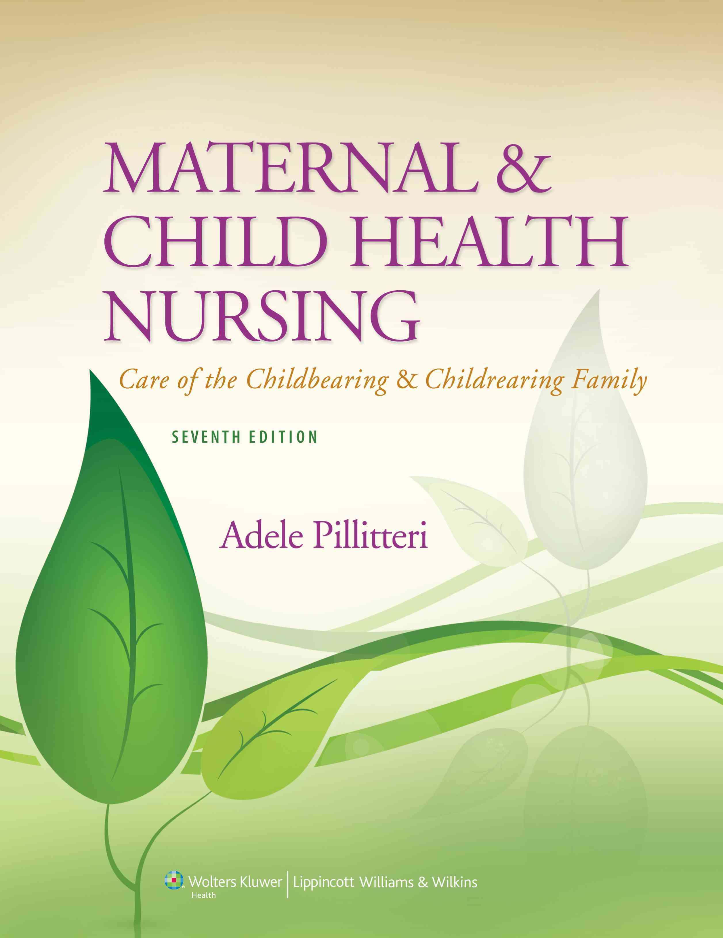 Maternal and Child Health Nursing, 7th Ed. + Prepu By Pillitteri, Adele